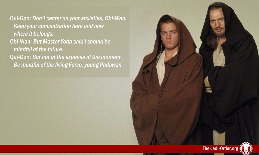 Be mindful Padawan